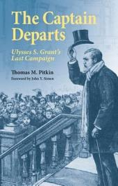 The Captain Departs: Ulysses S. Grant's Last Campaign