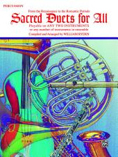 Sacred Duets for All (Percussion): From the Renaissance to the Romantic Periods for Percussion