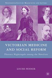 Victorian Medicine and Social Reform: Florence Nightingale among the Novelists
