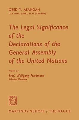 The Legal Significance of the Declarations of the General Assembly of the United Nations PDF