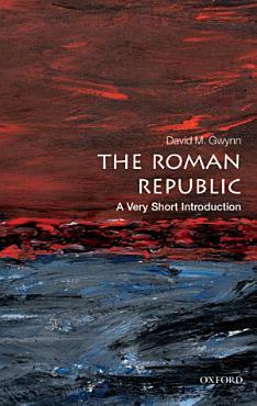 The Roman Republic  A Very Short Introduction PDF