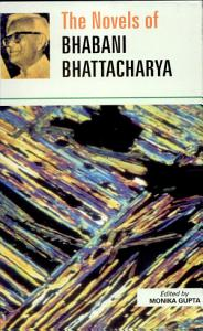 The Novels of Bhabani Bhattacharya PDF