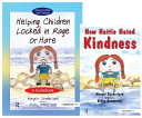 Helping Children Locked in Rage Or Hate - How Hattie Hated Kindness