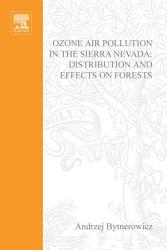 Ozone Air Pollution in the Sierra Nevada   Distribution and Effects on Forests PDF