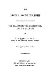 The Second Coming of Christ: Considered in Its Relation to the Millennium, the Resurrection, and the Judgment