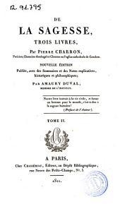 De la sagesse: trois livres, Volume2