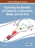 Exploring the Benefits of Creativity in Education  Media  and the Arts PDF