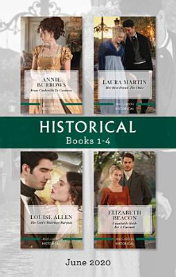 Historical Box Set 1 4 June 2020 From Cinderella to Countess Her Best Friend  the Duke The Earl s Marriage Bargain Unsuitable Bride for a Vis PDF