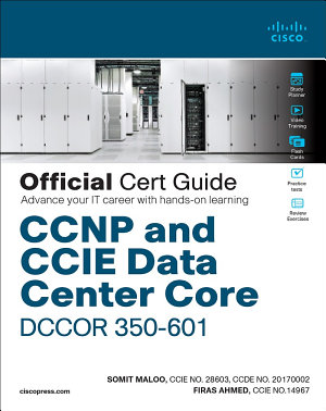 CCNP and CCIE Data Center Core DCCOR 350 601 Official Cert Guide