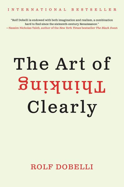 Download The Art of Thinking Clearly Book