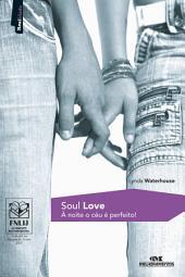 Soul Love: À noite o céu é perfeito!