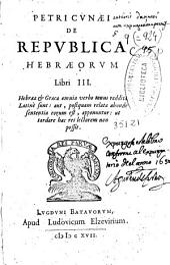 Petri Cunaei de Republica hebraeorum: libri III