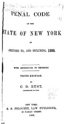 Penal Code of the State of New York as Amended To  and Including  1888 PDF