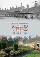 Around Durham Through Time