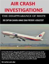 Air Crash Investigations - The Disappearance of MH370 - Did Captain Zaharie Ahmad Shah Prevent a Disaster?