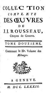 Collection complete des œuvres de J.J. Rousseau: Volume12