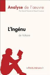 L'Ingénu de Voltaire (Analyse de l'oeuvre): Comprendre la littérature avec lePetitLittéraire.fr