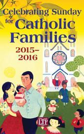Celebrating Sunday for Catholic Families 2015-2016