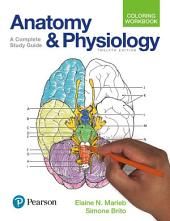 Anatomy and Physiology Coloring Workbook: A Complete Study Guide, Edition 12