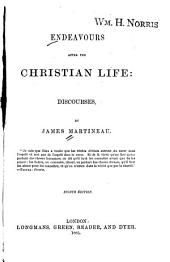 Endeavours After the Christian Life: Discourses