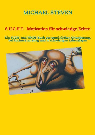 S U C H T   Motivation f  r schwierige Zeiten PDF