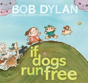 If Dogs Run Free