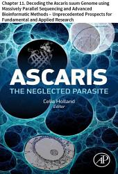 Ascaris: The Neglected Parasite: Chapter 11. Decoding the Ascaris suum Genome using Massively Parallel Sequencing and Advanced Bioinformatic Methods – Unprecedented Prospects for Fundamental and Applied Research