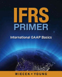 IFRS Primer  International GAAP Basics  Canadian Edition