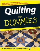 Quilting For Dummies: Edition 2