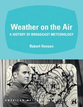 Weather on the Air: A History of Broadcast Meteorology