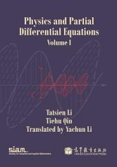 Physics and Partial Differential Equations: Volume I
