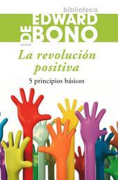 La revolución positiva: 5 principios básicos