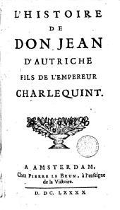 L'histoire de don Jean d'Autriche, fils de Charles-Quint