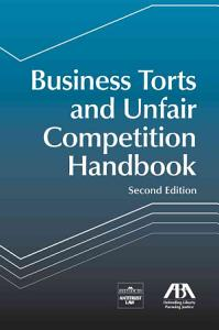 Business Torts and Unfair Competition Handbook Book