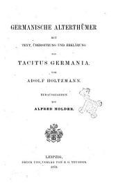 Germanische alterthümer mit Text, übersetzung und erklärung von Tacitus Germania von Adolf Holtzman