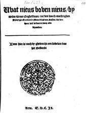 Wat nieus boven nieus, by Wilm Vener Enghelsman [i.e. William Fennor], tot ... Prins ... Mauritius van Nassou ... Item hier is noch by ghevoecht een liedeken van het Bestandt