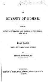 The Odyssey of Homer: With the Hymns, Epigrams, and Battle of the Frogs and Mice