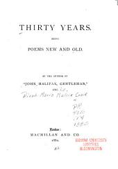 Thirty Years: Being Poems New and Old