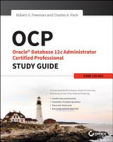 OCP  Oracle Database 12c Administrator Certified Professional Study Guide PDF