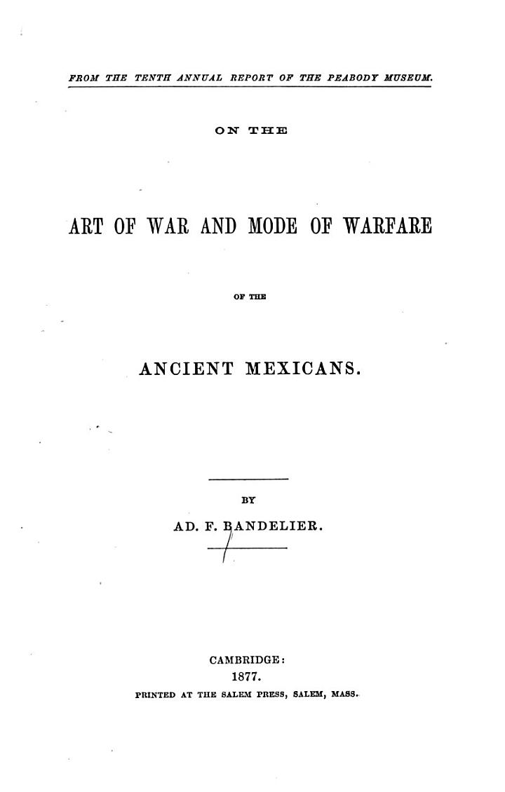 On the Art of War and Mode of Warfare of the Ancient Mexicans