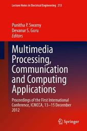 Multimedia Processing, Communication and Computing Applications: Proceedings of the First International Conference, ICMCCA, 13-15 December 2012