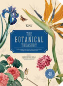 The Botanical Treasury : Celebrating 40 of the world's most fascinating plants through rare prints and classic texts
