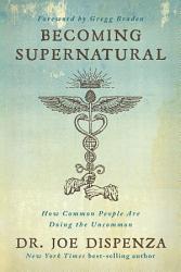 Becoming Supernatural Book PDF