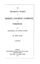 The Dramatic Works of Wycherley, Congreve, Vanbrugh and Farquhar