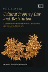 Cultural Property Law And Restitution Book PDF