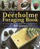 The Deerholme Foraging Book: Wild Foods from the Pacific Northwest