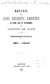 Recueil des lois décrets, arrêtés et autres actes du gouvernement du canton de Vaud: Réimpression officielle, Volumes1à2