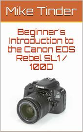 Beginner's Introduction to the Canon EOS Rebel SL1 / 100D