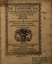 Disp. inaug. de passione salutari Domini Salvatoris Nostri Jesu Christi: pro gloria Christi, adversus perduelles eius