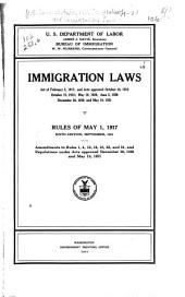 Immigration Laws: Act of Feb. 5, 1917, and Acts Approved Oct. 16, 1918, Oct. 19, 1918, May 10, 1920, June 5, 1920, Dec. 26, 1920, and May 19, 1921 : Rules of May 1, 1917